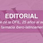 Editorial: Revista de la OFIL, 25 años al servicio de la farmacia ibero-latinoamericana